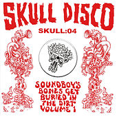 Soundboy's Bones Get Buried in the Dirt, Vol. 1 by Various Artists