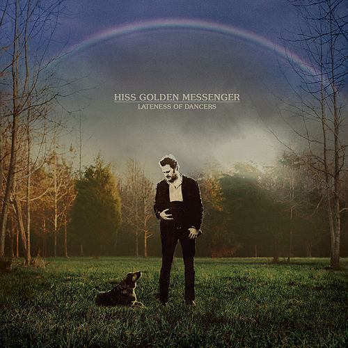 Mahogany Dread by Hiss Golden Messenger