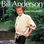 A Lot Of Things Different by Bill Anderson