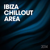 Ibiza Chillout Area 2014 by Various Artists