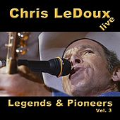 Legends & Pioneers, Vol. 3 by Chris LeDoux