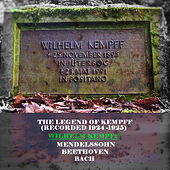 The Legend of Kempff (Recorded 1924 -1925) by Wilhelm Kempff