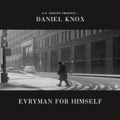 Evryman For Himself by Daniel Knox