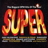 The Biggest OPM Hits of the Year: Super, Vol. 1 by Various Artists