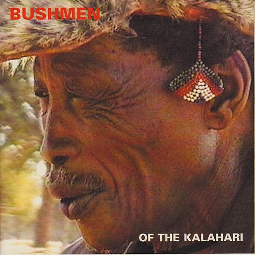 Bushmen of the Kalahari by Bushmen