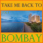 Take Me Back To Bombay, Vol. 1 by Various Artists