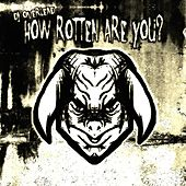 How Rotten Are You? by Dj Overlead