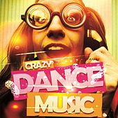 Crazy Dance Music by Various Artists