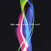 What's the Use? by U.S.E