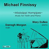 Finnissy: Mississippi Hornpipes (Music for Violin & Piano) by Darragh Morgan