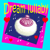 Dream Lullaby by Various Artists
