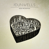 Show Me Emotion by The Dunwells