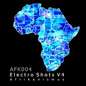 Electro Shots V4 by Various Artists