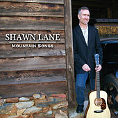 Mountain Songs by Shawn Lane