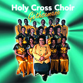 Getshemane by Holy Cross Choir