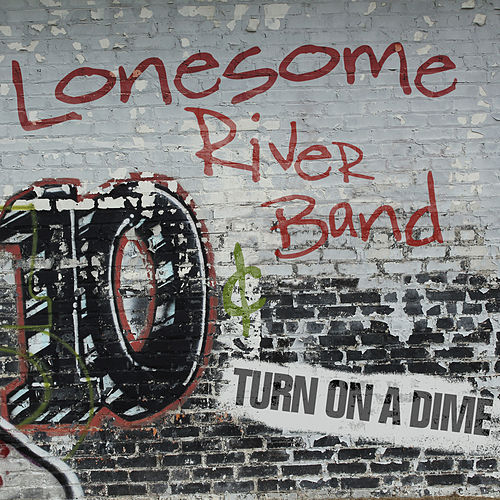 Turn On A Dime by Lonesome River Band