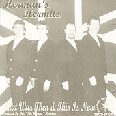 That Was Then This Is Now (feat. Keith Roberts) by Herman's Hermits