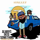 Always Into Something (feat. Ty Dolla $ign) by Stalley
