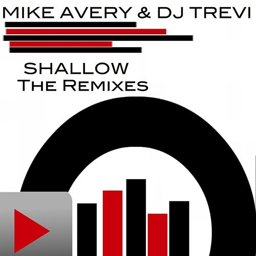 Shallow The Remixes - Single by Mike Avery