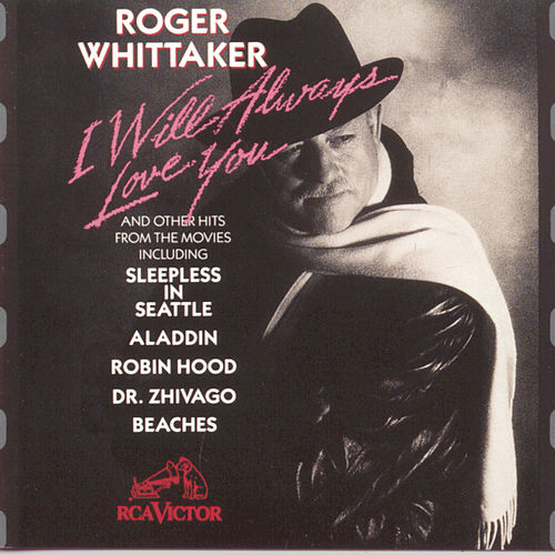 I Will Always Love You by Roger Whittaker