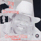 Greatest Hits, Vol. 1 by Big Al Downing