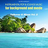 Talkover & Mixes, Vol. 2 (Instrumental Pop & Lounge Music for Background and Movie) by Electric Air Project