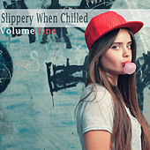 Slippery When Chilled, Vol. 1 by Various Artists