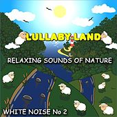 White Noise 02 - Sounds of Nature by Lullaby Land