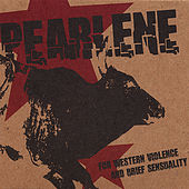 For Western Violence and Brief Sensuality by Pearlene
