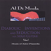 Diabolic Inventions and Seduction for Solo Guitar, Volume I, Music of Astor Piazzolla by Al DiMeola