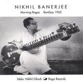 Morning Ragas, Bombay 1965 by Nikhil Banerjee