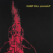 Camp Kill Yourself, Vol.1 by CKY