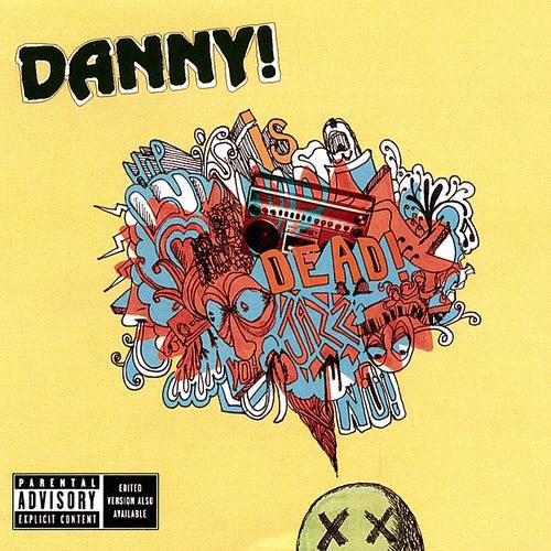 Danny Is Dead [Japan Bonus Tracks] by Danny! (Hip-Hop)