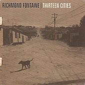 Thirteen Cities by Richmond Fontaine