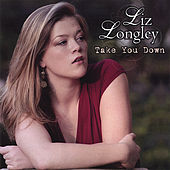 Take You Down by Liz Longley