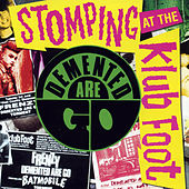 Stomping At The Klub Foot by Demented Are Go!