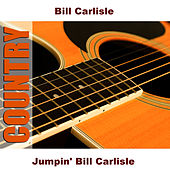Jumpin' Bill Carlisle by Bill Carlisle