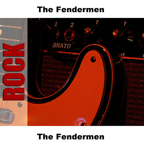 The Fendermen by Fendermen