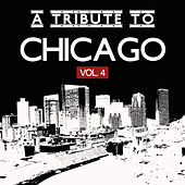 A Tribute to Chicago, Vol. 4 by Various Artists