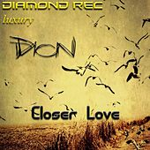 Closer Love by Dion