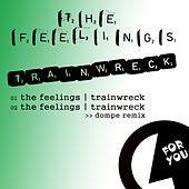 Trainwreck by The Feelings