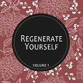 Regenerate Yourself, Vol. 01 by Various Artists