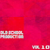 Old School Production, Vol. 10 by Various Artists