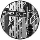 Groove Street - Deep Underground Music, Vol.1 by Various Artists