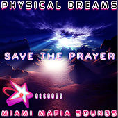 Save the Prayer by Physical Dreams