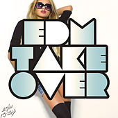 EDM Takeover by Various Artists