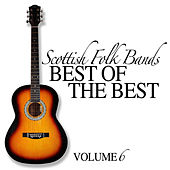 Scottish Folk Bands: Best of the Best, Vol. 6 by Various Artists