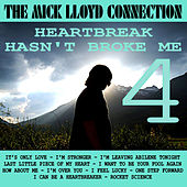 Heartbreak Hasn't Broke Me, Vol. 4 by The Mick Lloyd Connection