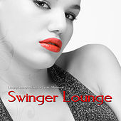 Swinger Lounge (Luxury Lounge Music for Erotic Moments) by Various Artists