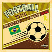 Football Time (Brazilian Chilled Beats 2014) by Various Artists